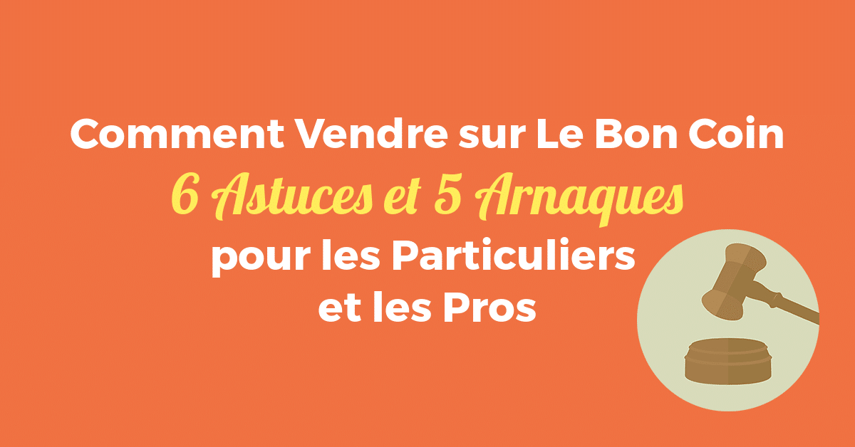 Comment Vendre Sur Le Bon Coin : 6 Astuces Et 5 Arnaques encequiconcerne Le Bon Coin57