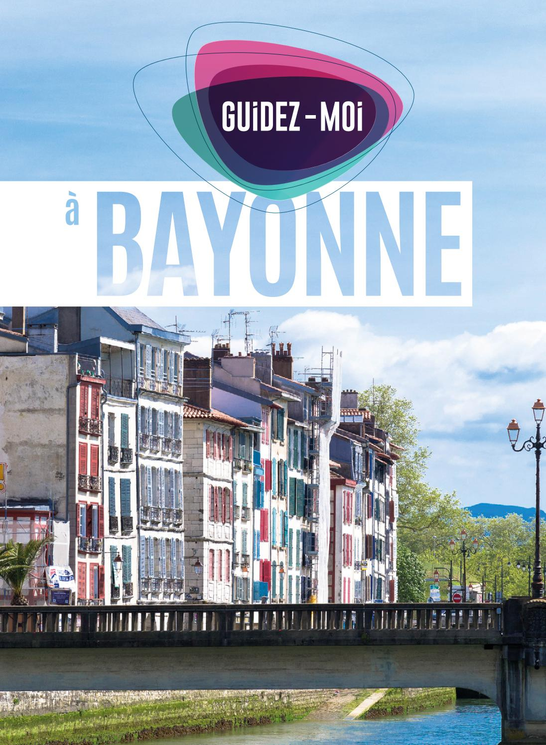 Guide Bayonne 2017 By Guidez-Moi - Issuu concernant Chambre Des Metiers Bayonne