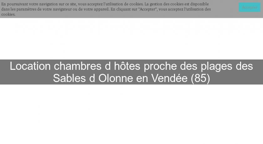 Location Chambres D'Hôtes Proche Des Plages Des Sables D avec Chambre D Hote Les Sables D Olonne
