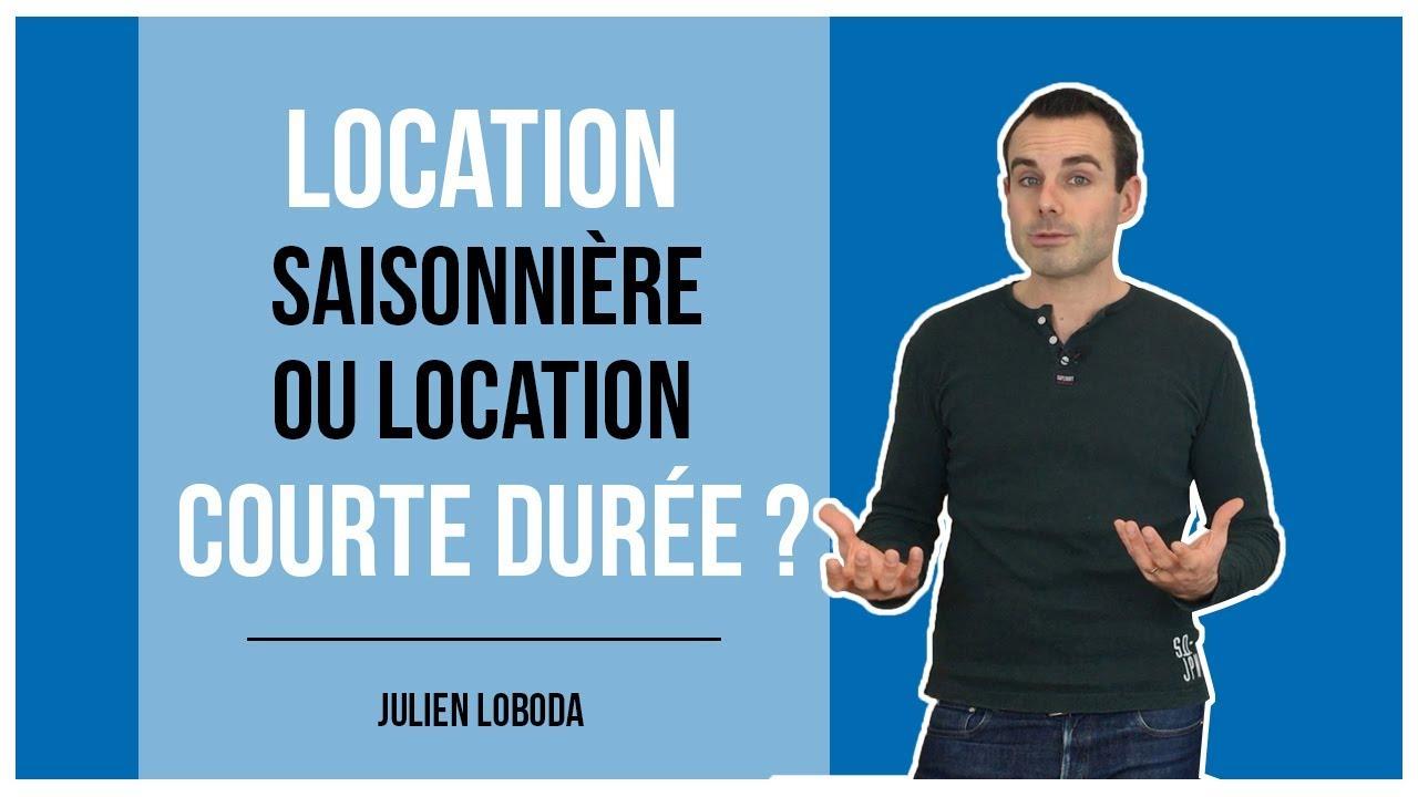 Location Saisonnière Ou Location Courte Durée ? avec Location Meublée Courte Durée