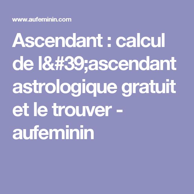 Ascendant : Calcul De L'ascendant Astrologique Gratuit intérieur Calcul Du Chemin De Vie Gratuit