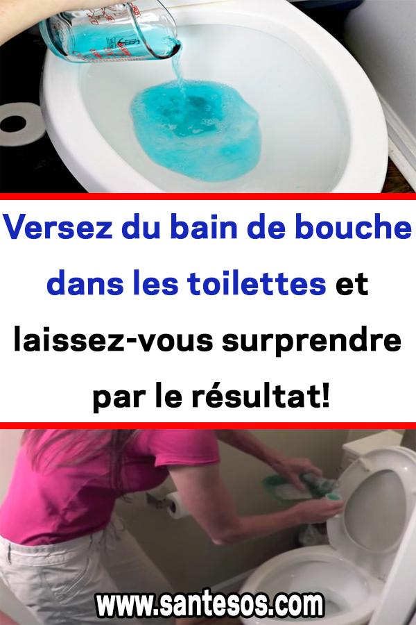 Versez Du Bain De Bouche Dans Les Toilettes Et Laissez dedans Toilettes Bouchés