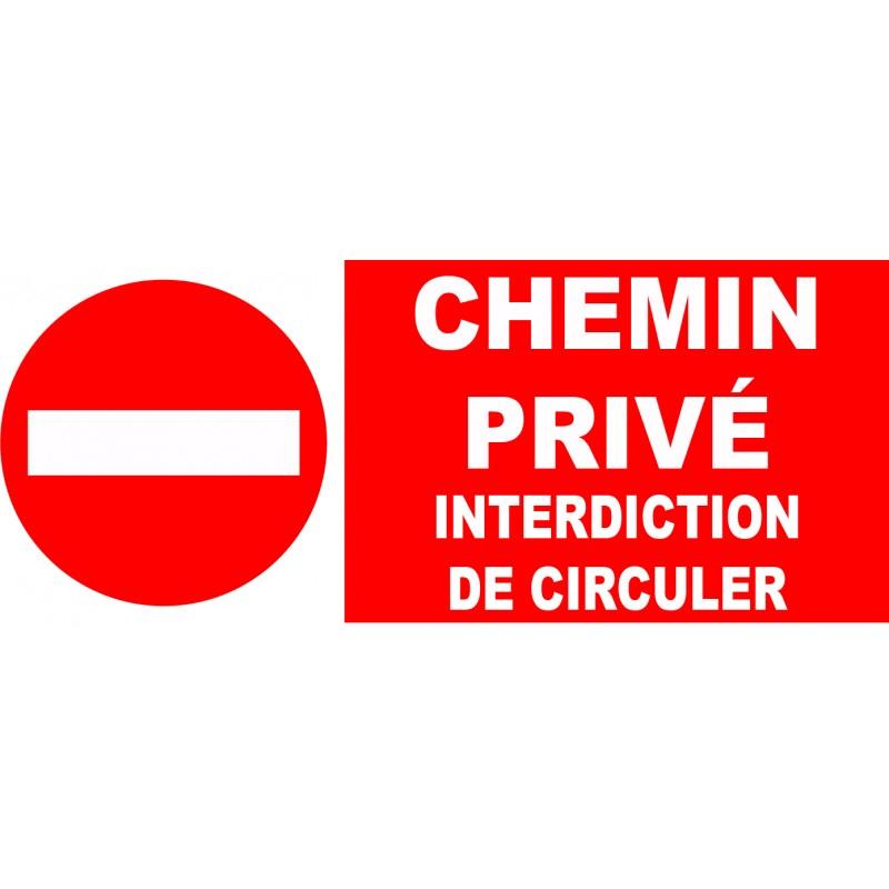 Interdit Chemin Privé Interdiction De Circuler dedans Panneau Chemin Privé