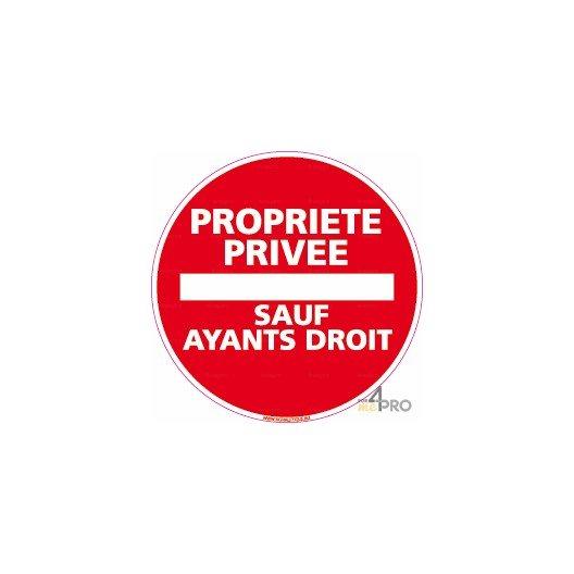 Panneau Rond Propriété Privée - Sauf Ayants Droit - 4Mepro pour Panneau Chemin Privé